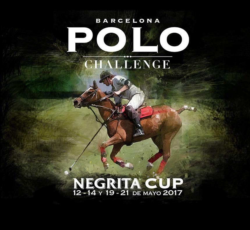 Barcelona Polo Challenge- Negrita Cup 12-14 / 19-21 Mai 2017